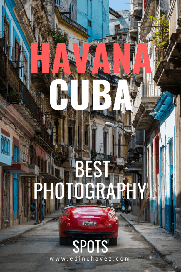 Best Photography Spots in Havana Cuba Best Photos of Havana Cuba