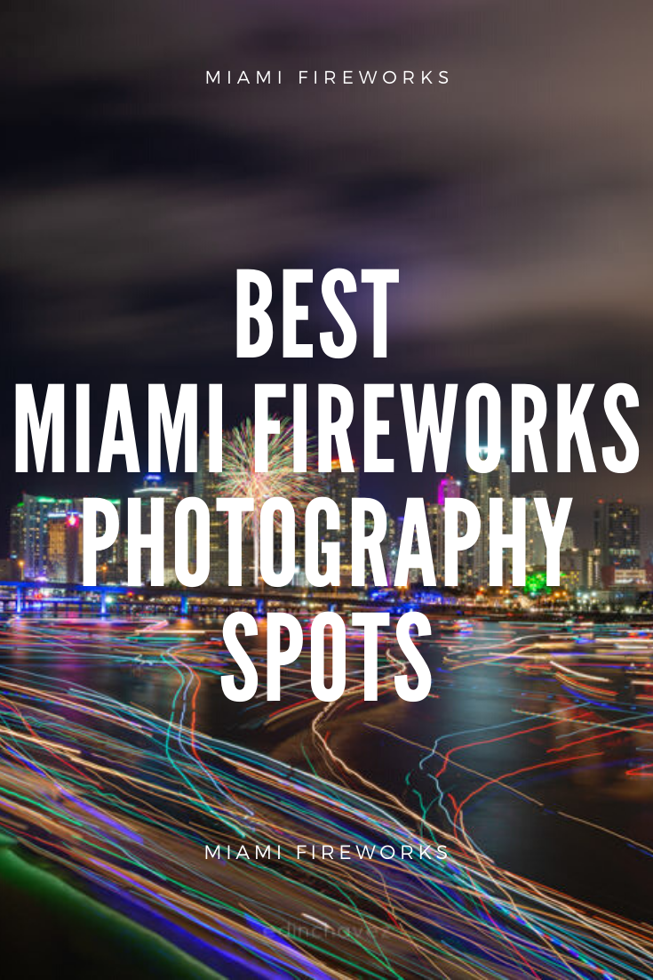 best photo spots in miami to watch the fireworks
